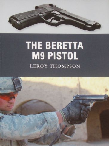 The Beretta M9 Pistol, by Leroy Thompson